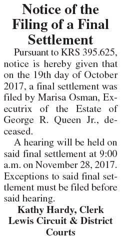 Notice of the Filing of a Final Settlement, Estate of George R Queen Jr